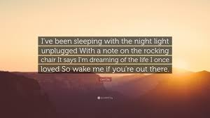 Sleeping With The Lights On Owl City Quote U201ci U0027ve Been Sleeping With The Night Light Unplugged