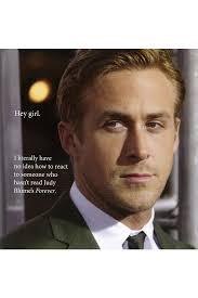 Ryan Gosling Meme Hey Girl - when he wished you a happy birthday ryan gosling meme meme and