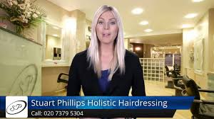 stuart phillips holistic hairdressing london exceptional 5 star