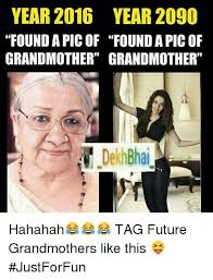 Meme Grandmother - year 2016 year 2090 found a pic of found apicof grandmother