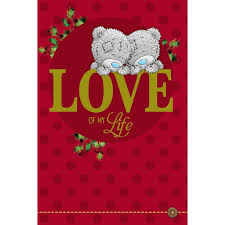 love of my life christmas card me to you tatty teddy bear