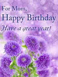 have a great year birthday card for mom birthday u0026 greeting