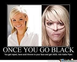 Once You Go Black Meme - once you go black by shadowgun meme center
