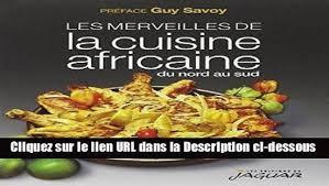 cuisine africaine pdf télécharger les merveilles de la cuisine africaine du nord au sud