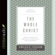 the whole christ legalism antinomianism and gospel assurance