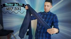 Monthly Subscription Boxes Fashion Trendy Butler Review May 2017 Monthly Subscription Box Men U0027s