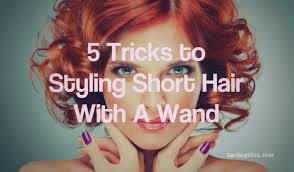 wand curl styles for short hair 5 tricks to styling short hair with a curling wand curling diva