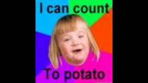 Count To Potato Meme - i can count to potato youtube