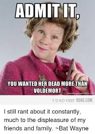 Yu No Meme Generator - admit it you wanted her dead more than voldemort memegenerator it