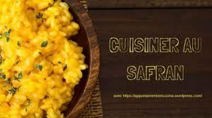 cuisiner le safran cuisiner au safran recette par appuntamento in cucina
