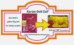 bible fun for kids moses aaron u0027s gold calf
