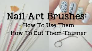 nail art brushes how to use them how to thin them youtube
