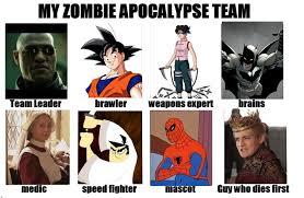 Meme Zombie - image 632916 my zombie apocalypse team know your meme