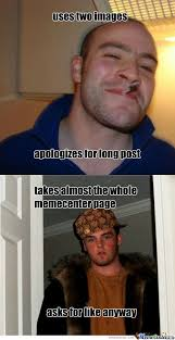 Scumbag Meme - good guy greg vs scumbag steve by metima meme center