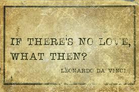 Artist Love Quotes by Leonardo Da Vinchi Quotes Legends Quotes