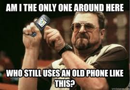 Old Phone Meme - i can t be the only one