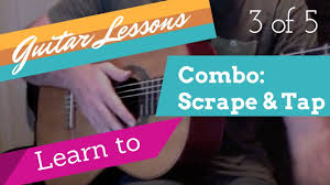 guitar lessons 3 of 5 the scrape u0026 the tap with loop