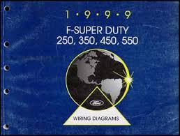 1999 ford f super duty 250 350 450 550 wiring diagram manual original