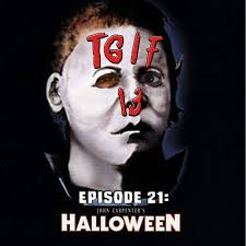 t g i f13 friday the 13th fan podcast episode 21 halloween 1978