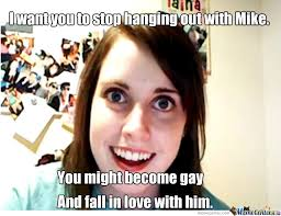 The Overly Attached Girlfriend Meme - overly attached girlfriend at her best by bendertheawesome