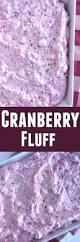 cranberry side dish thanksgiving cranberry fluff together as family
