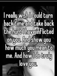 I Wish You Loved Me Back Quotes by Refresh Memories With U0027i Wish I Could Turn Back Time U0027 Quotes