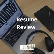 resume review services resume review layfield resume consulting