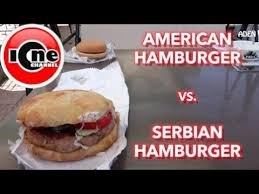cuisine serbe ione food nourriture serbe hamburger serbe vs hamburger américain