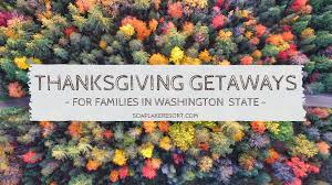 thanksgiving getaways for families in washington state