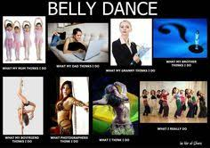 Belly Dance Meme - preeeeeetty much yep haha except since my mother is my