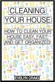 how to clean house fast how to clean a house fast spurinteractive com