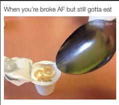 Broke Meme - 38 broke af memes that are almost as funny as your bank account
