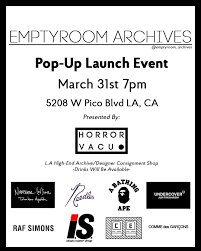 Designer Consignment Store Los Angeles Los Angeles Pop Up Emptyroom X Horor Vacuo Featuring Number Nine
