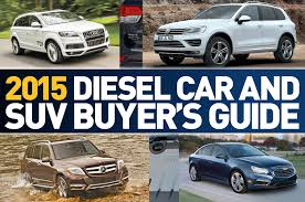 car buying guide 2015 diesel car and suv buyer u0027s guide