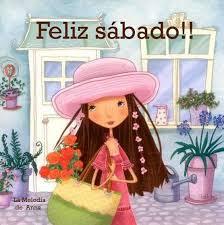 imagenes feliz sabado amiga muy buenos días amigas os feliz sábado la melodía de anna