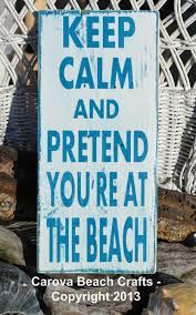 home at the beach decor beach sign beach decor keep calm pretend you u0027re at the beach