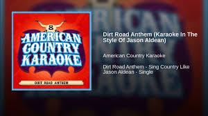 dirt road anthem karaoke in the style of jason aldean youtube