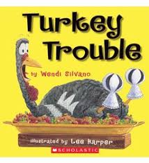 turkey trouble by wendi silvano scholastic