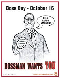 Happy Boss S Day Meme - boss day october 16 bossman wants you