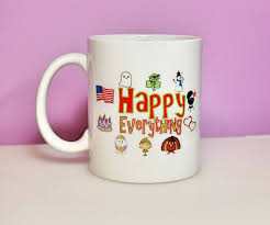 thanksgiving mug happy everything mug happy birthday mug happy mug