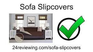best sofa slipcovers reviews best sofa slipcovers reviews 2016 youtube