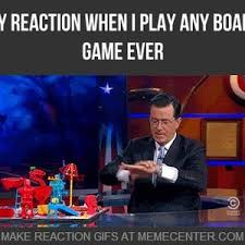 Meme Board Game - my reaction when i play any board game ever by reactiongifs meme