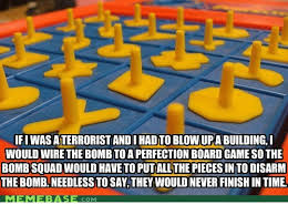 Meme Board Game - ifiwasaterroristandi hadtoblowupabuilding i would wire the bombto a