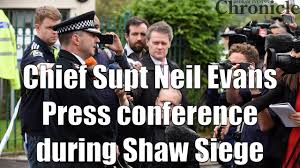 siege conference chief superintendent neil press conference during the shaw