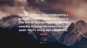 quote meaning business saul bellow quote u201cthe life of every citizen is becoming a