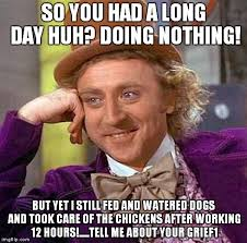 Long Day Memes - creepy condescending wonka meme imgflip