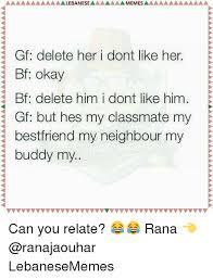 Gf Bf Memes - alebanesea memes gf delete her i dont like her bf okay bf delete