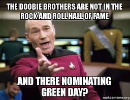 Memes Rock N Roll - the doobie brothers are not in the rock and roll hall of fame and