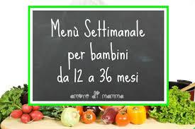 bimbo 13 mesi alimentazione menu settimanale bambini 12 36 mesi schema base