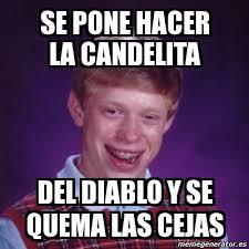 Memes Del Diablo - meme bad luck brian se pone hacer la candelita del diablo y se